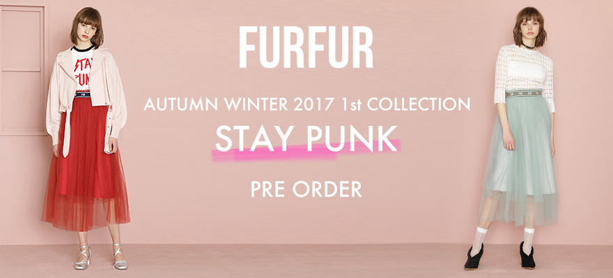 FURFUR 2017 AUTUMN WINTER 1st COLLECTION 予約受付中♪
